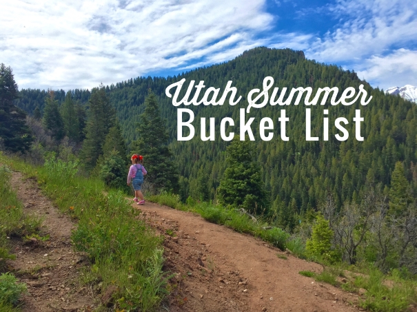 Utah Summer Bucket List--the very best stuff to do in Utah this summer with kids